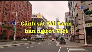 Cảnh sát Đài Loan bắn người Việt