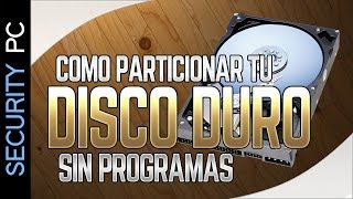 Cómo particionar un disco duro sin programas - Windows 7/8/8.1/10