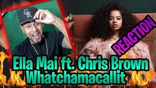 Ella Mai Whatchamacallit Ft Chris Brown Reaction