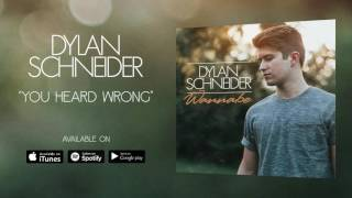 Dylan Schneider You Heard Wrong