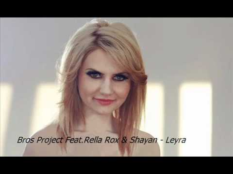 Bros Project Feat.Rella Rox & Shayan - Leyra
