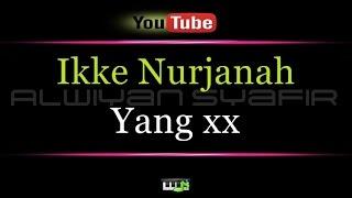Karaoke Ikke Nurjanah - Yang xx