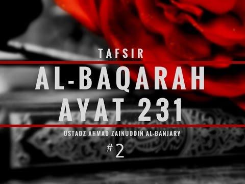 Tafsir Surah Al-Baqarah Ayat 231 #2 - Ustadz Ahmad Zainuddin, Lc