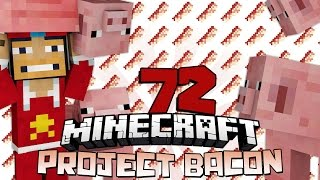 ♠ Project Bacon: Mahiron Hunter!!! - 72 - @superchache39 - Modded Survival  ♠