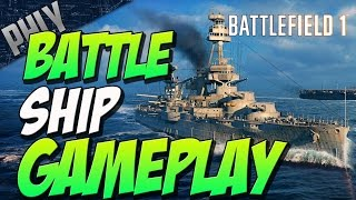 DREADNOUGHT & TORPEDO BOAT Gameplay (Battlefield 1 Gameplay)