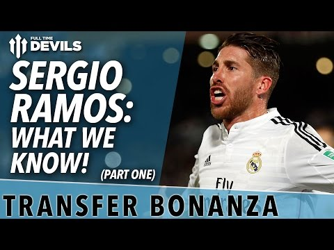 Sergio Ramos: What We Know! | Transfer Bonanza - Part 1 | Manchester United