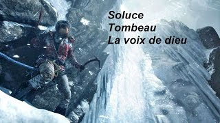 Rise Of The Tomb Raider Soluce Tombeau La Voix De Dieu
