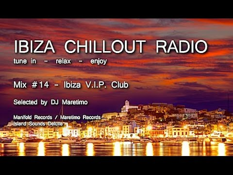 Ibiza Chillout Radio - Mix # 14 Ibiza V.I.P. Club, HD, 2014, Downbeat & Balearic Beat