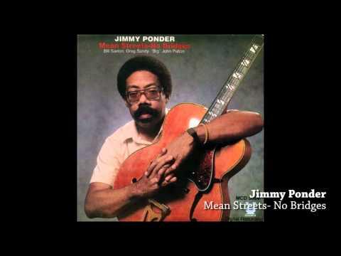 Jimmy Ponder- Mean Streets No Bridges