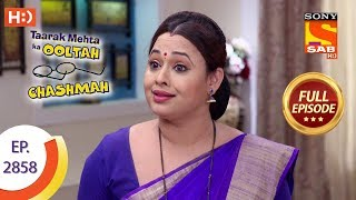 Taarak Mehta Ka Ooltah Chashmah - Ep 2858 - Full Episode - 8th November, 2019