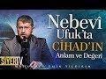 Nebevî Ufuk'ta Cihad'ın Anlam ve Değeri | Muhammed Emin Yıldırım (Bursa Uludağ Üniversitesi)