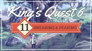 King's Quest 6 (Part 11: Sneaking & Peaking) - pawdugan