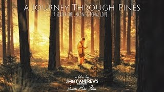 """A Journey Through Pines""  Film Trailer"