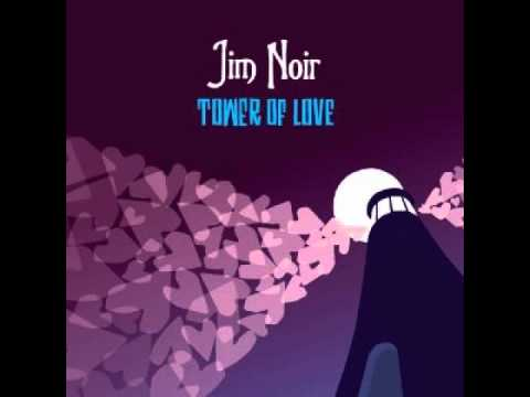 Jim Noir - Tower Of Love