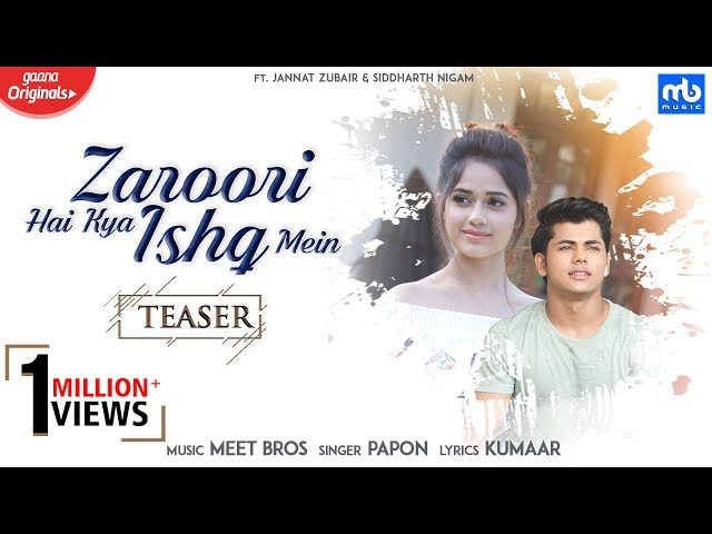 Zaroori Hai Kya Ishq Mein | Teaser | Meet Bros Ft. Papon | Jannat Zubair | Siddharth Nigam | Kumaar thumbnail