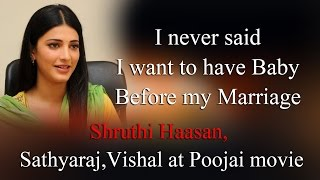 Masala Cafe - I never said I want to have Baby Before my Marriage Shruthi Haasan -Vishal at Poojai movie