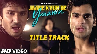 Jaane Kyun De Yaaron Title Song Latest Hindi Movie | Raghu Raja, Kabir Bedi, Daya Pandey