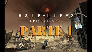 Half-Life 2: Episodio Uno - Parte 1