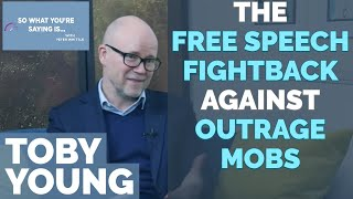 Toby Young: The Free Speech Fightback To Prevent Outrage Mobs Destroying Lives & Careers