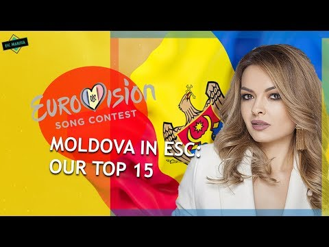 Moldova In Eurovision: OUR TOP 15 (2005-2019)
