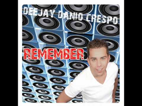 Deejay Danio Crespo - Remember (Radio edit) (zomerhit 2010)