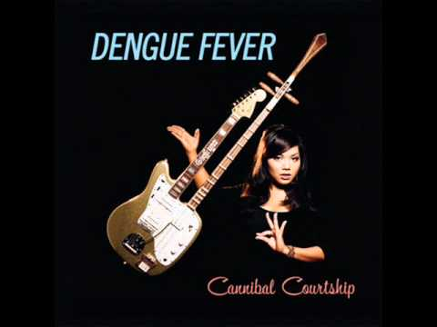 Dengue Fever - Family Business [Cannibal Courtship 2011]