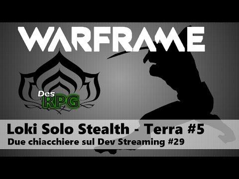 WARFRAME Loki Solo Stealth #5 - Due chiacchiere sul Dev Streaming 29! - Earth - Mariana - Sabotaggio