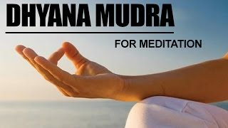 Dhyana Mudra | For Meditation