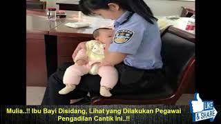 Mulia..!! Ibu Bayi Disidang, Lihat yang Dilakukan Pegawai Pengadilan Cantik Ini..!!