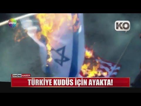 Türkiye Kudüs için sokağa döküldü!