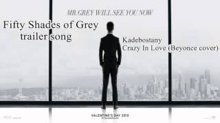 Fifty Shades of Grey original trailer song / Kadebostany – Crazy In Love (Beyoncé cover)