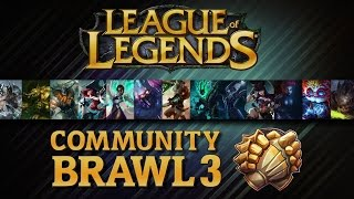 League Of Legends - Community Brawl #03