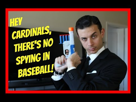 Hey Cardinals, There's No Spying in Baseball!
