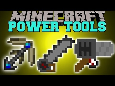 Minecraft: POWER TOOLS DRILLS CHAINSAW JACKHAMMER BETTER TOOLS Mod Showcase