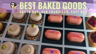Best Bay Area Bakeries (South Bay to San Francisco to East Bay)