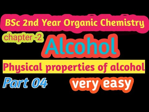 BSc 2nd year organic chemistry/alcohol /physical properties of alcohol part 04