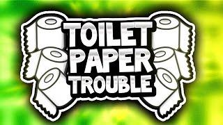 Toilet Paper Trouble