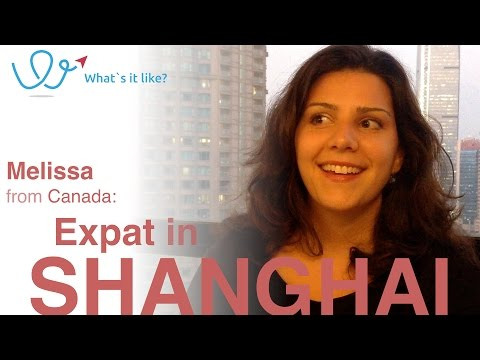 My expat life in Shanghai, China - Interview with Melissa from Canada (part 01 of 08)