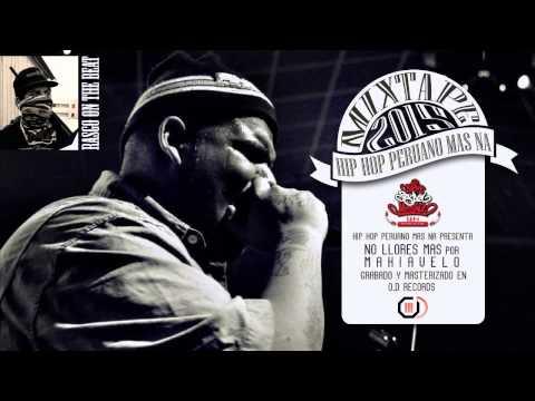 Makiavelo - No Llores Mas hip Hop Peruano Mas Na 2015 Mixtape video