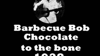 Watch Barbecue Bob Chocolate To The Bone video