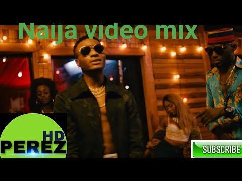 NAIJA AND DANCE VIDEO MIX 2018   MAC MIX FT WIZKID   PATORANKING   KRANIUM   YEMI ALADE