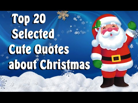TOP 20 Selected Cute Quotes about Christmas