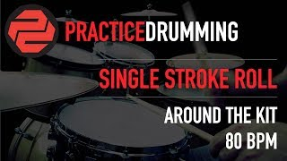 Single Stroke Roll | Around The Kit | 80 BPM