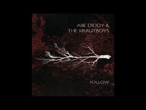 "Abe Diddy & The Krautboys ""Follow"" (Full Album) Vinyl Edition"