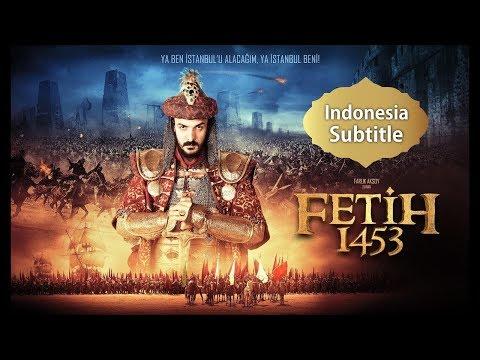 Fetih 1453. Sultan Muhammad Al Fatih Subtitle Indonesia