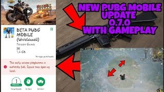 PUBG 0.7.0 MOBILE NEW UPDATE WITH GAMEPLAY