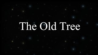 Спонтанно, The Old Tree