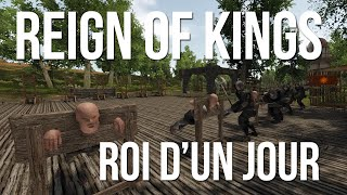 [Replay] Roi d'un jour - Reign of Kings