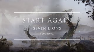 Seven Lions Feat Fiora Start Again Ophelia Records