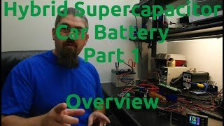 Hybrid Supercapacitor Car Battery Part 1 - Overview